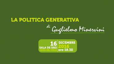 """Vi invitiamo a partecipare a """"La politica generativa"""", l'evento di presentazione dell'ultimo libro di Minervini"""